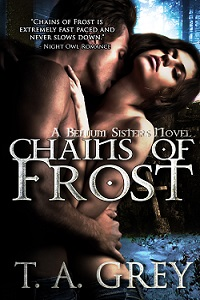 Chains of Frost available now by T.A. Grey