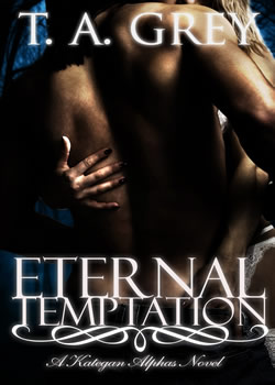 Eternal Temptation by T. A. Grey