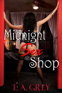 Midnight Sex Shop by T.A. Grey