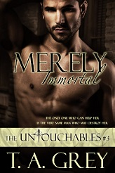 Merely Immortals erotic romance by T. A. Grey