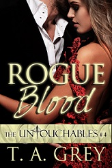 Rogue Blood: The Untouchables Book 4 by T.A. Grey